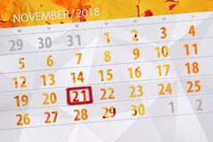 Calendar planner for the month, deadline day of the week 2018 november, 21, Wednesday. Calendar planner for the month, deadline day of week 2018 november, 21 royalty free illustration