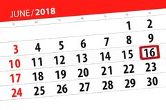 Calendar planner for the month, deadline day of the week, saturday, 2018 june 16. Calendar planner for month, deadline day of the week, saturday, 2018 june 16 stock photos