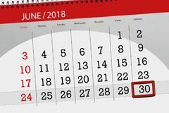 Calendar planner for the month, deadline day of the week, saturday, 2018 june 30. Calendar planner for month, deadline day of the week, saturday, 2018 june 30 Stock Images