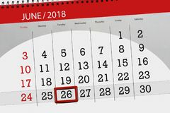 Calendar planner for the month, deadline day of the week, tuesday, 2018 june 26. Calendar planner for month, deadline day of the week, tuesday, 2018 june 26 Royalty Free Stock Images