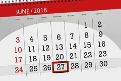Calendar planner for the month, deadline day of the week, wednesday, 2018 june 27. Calendar planner for  month, deadline day of the week, wednesday, 2018 june 27 Royalty Free Stock Photos