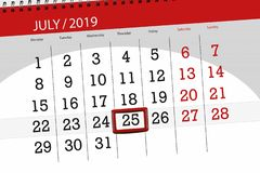 Calendar planner for the month july 2019, deadline day, 25 thursday.  royalty free stock images