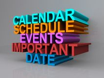 Calendar, schedule, events, important date. Calendar, schedule, events, important, and date spelled in colorful 3-d on grey background stock images