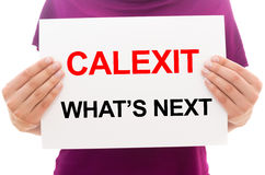 CALEXIT WHAT`S NEXT Royalty Free Stock Images