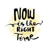 Caligrafia da rotulação O Now é o momento adequado ilustração royalty free