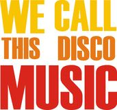 We call thıs disco music. Disco music, writing graphic design t-shirts Vector Illustration