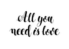 Calligraphic Black Inscription Lettering All You Need is Love. Image Monochrome handwritten. Vector Illustration Royalty Free Stock Photography