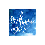 Calligraphic greetings wishes Happy Holidays Royalty Free Stock Photo