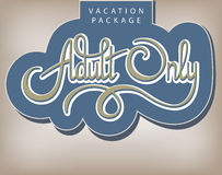 Vacation package Adult Only. Calligraphic handwritten label Vacation package Adult Only vintage style Stock Photo
