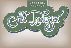Vacation package All Inclusive. Calligraphic handwritten label Vacation package All Inclusive vintage style Stock Image