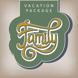 Vacation package Family. Calligraphic handwritten label Vacation package Family vintage style Royalty Free Stock Photo