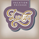 Vacation package Luxury. Calligraphic handwritten label Vacation package Luxury vintage style Royalty Free Stock Images