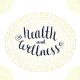 Calligraphic poster with phrase - Health and wellness. Icon vector illustration. Royalty Free Stock Photo