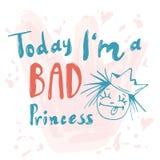 Calligraphic prinsessa I dag är jag den dåliga prinsessan vektor illustrationer
