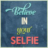 Calligraphic Writing. Believe in your selfie, vector illustration stock illustration
