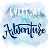 Calligraphy every day is an adventure blue Royalty Free Stock Photos