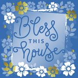 Calligraphy lettering of Bless this house in blue with on white blue background with white and golden flowers. For decoration, postcard, poster, banner, design royalty free illustration