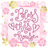 Calligraphy lettering of Bless this house in pink with hearts on background with pink golden flowers and frame. For decoration, postcard, poster, banner, design royalty free illustration