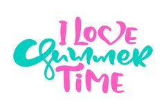 Calligraphy lettering phrase I Love Summer Time. Vector Hand Drawn Isolated text. Sketch doodle design for greeting card. Scrapbook, print royalty free illustration