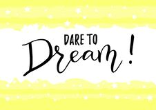 Calligraphy of motivational phrase Dare to Dream in black on white yellow striped background decorated with stars stock illustration