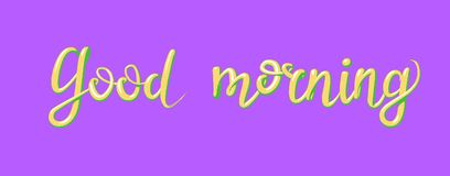 Calligraphy with the phrase Good morning. Hand drawn lettering in 3d style. Vector illustration, isolated on violet. Calligraphy with the phrase Good morning Royalty Free Stock Photos