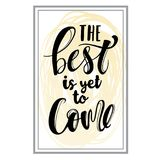 The best is yet Come hand drawn calligraphy Stock Images
