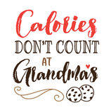Calories Don`t Count at Grandma`s. Typography vector poster design card printable with cookies illustration and design ornament on white background Royalty Free Stock Image