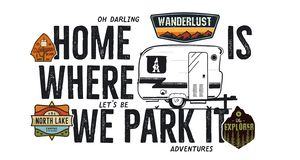 Camping badge design. Outdoor adventure logo with camp travel quote - Home is where we park it. Included retro camper. Van trailer and wanderlust patches vector illustration
