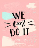 We can do it - feminism slogan. Modern calligraphy, black text on pink background. vector illustration