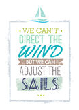 We Can Not Direct The Wind, But We Can Adjust Sails Motivation Quote. Creative Vector Typography Concept Royalty Free Stock Image