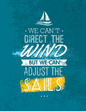 We Can Not Direct The Wind, But We Can Adjust Sails Motivation Quote. Creative Vector Typography Concept Stock Images