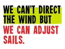 We Can t Direct The Wind, But We Can Adjust Sails motivation quote. We Can t Direct The Wind, But We Can Adjust Sails creative motivation quote design royalty free illustration