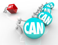 Can Vs Cant People Competing Winners Loser Attitude. The importance of positive attitude with several competitors pushing balls marked Can and one person losing Royalty Free Stock Photos