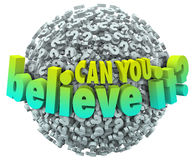 Can You Believe It Question Marks Ball Unbelievable Incredible F. Can You Believe It words in 3d letters on a ball or sphere of question marks asking if facts Royalty Free Stock Images