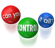Can You Control It All Words Juggling Balls Priorities. Can You Control It All question on three balls being juggled by someone stressed out over having too many Royalty Free Stock Image