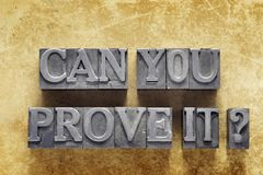 Can you prove it. Question made from metallic letterpress type on vintage cardboard Royalty Free Stock Photography