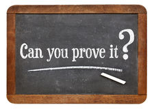 Can you prove it question. On a vintage slate blackboard Royalty Free Stock Photo