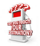 Can You Reach Your Destination Words Gas Fuel Pump. Can You Reach Your Destination 3d red words on a fuel pump asking if you have enough gas, power or energy to royalty free illustration