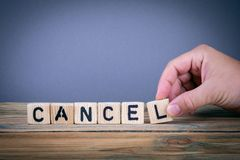 Cancel, wooden letters on the office desk. Informative and communication background stock photo