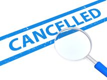 Cancelled. Text 'cancelled' in blue uppercase letters placed between two blue bands, hand magnifier alongside, white background Royalty Free Stock Image