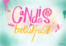 Candies for breakfast illustration writing. Illustration lettering candies for breakfast cheerfull bright handwriting Royalty Free Stock Image