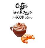 Cappuccino di VETTORE con il croissant e le lettere: Il caffè del ` è sempre un buon ` di idea Immagine Stock