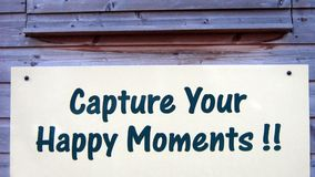 Capture Your Happy Moments!! Sign Stock Photos