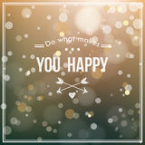 Card with blur and bokeh effect. Do what makes you happy card with blur and bokeh effect. Creative graphic message Royalty Free Illustration