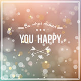 Card with blur and bokeh effect. Do what makes you happy card with blur and bokeh effect. Creative graphic message Stock Illustration