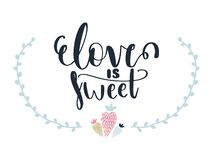 Card with calligraphy lettering love is sweet and strawberries. Vector illustration Royalty Free Illustration