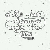 Card with hand drawn unique typography design element for greeting cards and posters. Let's have adventures under the stars. Vector card with hand drawn unique Royalty Free Stock Photography
