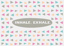 Card in a minimal style, vector templates. Inhale. Exhale. Card in a minimal style with lettering and speech bubble, vector templates. Inhale. Exhale Royalty Free Stock Images