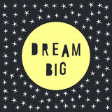 Card template.Dream theme. Dream big and stars. Handmade letters Royalty Free Stock Image