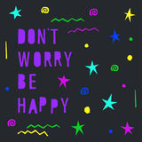 Card template. happy theme.Dont worry be happy. Handmade letters Royalty Free Stock Photography